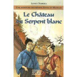 Une aventure des Rônins Zenta et Matsuzo - Tome 1 - Le Château du Serpent blanc