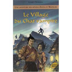 Une aventure des Rônins Zenta et Matsuzo - Tome 4 - Le village du chat vampire