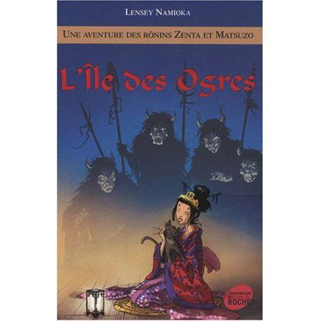 Une aventure des Rônins Zenta et Matsuzo - Tome 5 - L'Ile des Ogres