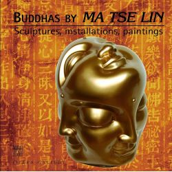 Buddhas by Ma Tse Lin - Sculptures, installations, paintings