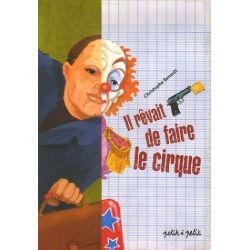 Il rêvait de faire le cirque