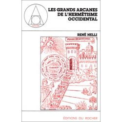 Les grands arcanes de l'hermétisme occidental
