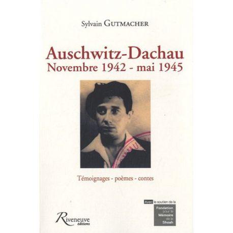 Auschwitz-Dachau - Novembre 1942 - mai 1945, Témoignages-poèmes-contes