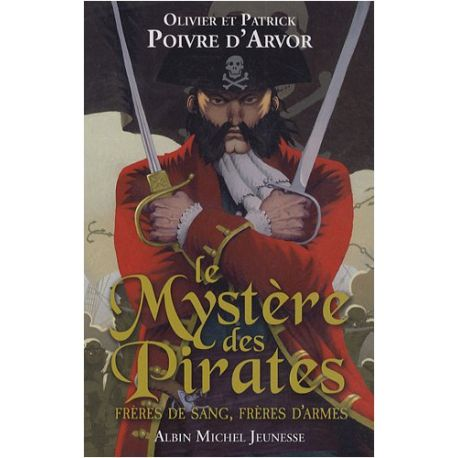 Le Mystère des Pirates - Frères de sang, frères d'armes
