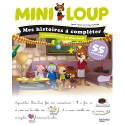 Mini-Loup - Mes histoires à compléter - L'anniversaire de Mini-Loup