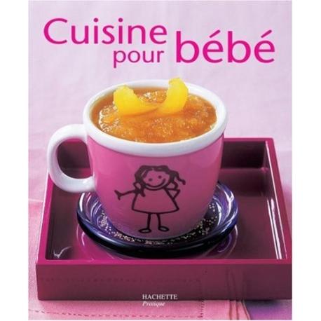 Cuisine pour bébé - Petits Pratiques 47