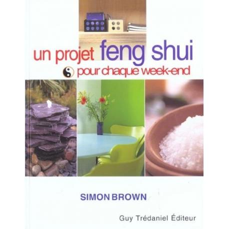 Un projet feng shui pour chaque week-end