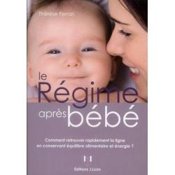 Le régime après bébé - Comment retrouver rapidement la ligne en conservant équilibre alimentaire et énergie ?