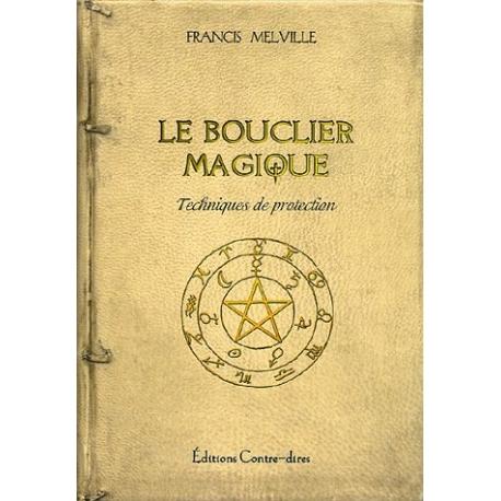 Le Bouclier Magique - Techniques de protection