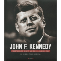 John F. Kennedy - Sa vie, sa présidence, son assassinat