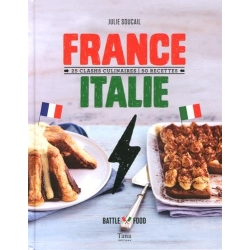 France Italie - 25 clashs culinaires 50 recettes
