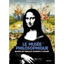 Le musée philosophique - Quand les tableaux donnent à penser