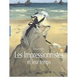 Les impressionnistes et leur temps