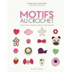 Motifs au crochet - Plus de 40 fleurs, appliqués, écussons et autres fantaisies