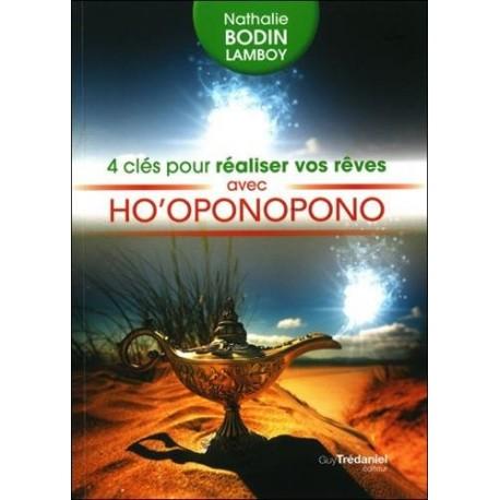 4 clés pour réaliser vos rêves avec Ho'Oponopono