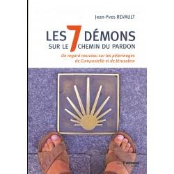 Les 7 démons sur le chemin du pardon - Un regard nouveau sur les pélerinages de Compostelle et de Jérusalem