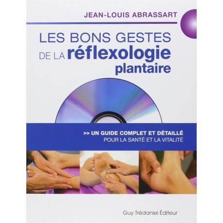 Les bons gestes de la réflexologie plantaire - Un guide complet et détaillé pour la santé et la vitalité (1DVD)