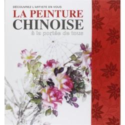 Découvrez lartiste en vous - La peinture chinoise à la portée de tous