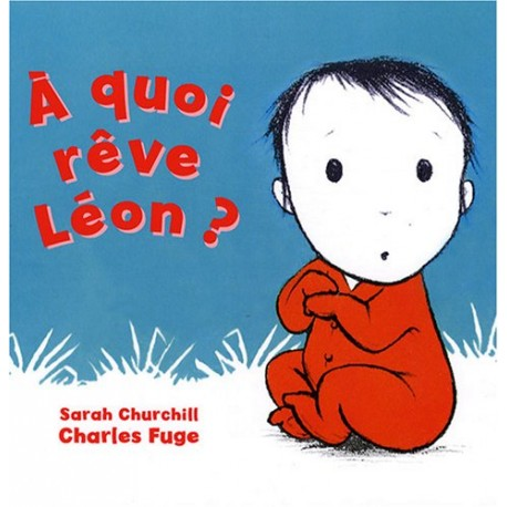 A quoi rêve Léon ?