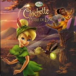 Clochette et la Pierre de Lune - Disney les fées