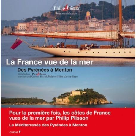 La France vue de la mer - Des Pyrénées à Menton