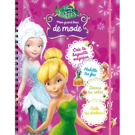 Mon grand livre de mode - Crée ta baguette magique, habille tes fées, décore tes robes, colle tes stickers!