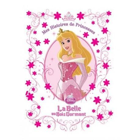 Mes histoires de princesses - La Belle au Bois Dormant