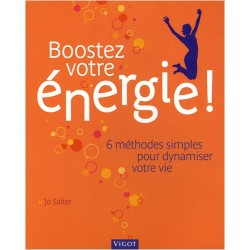 Boostez votre énergie ! 6 méthodes simples pour dynamiser votre vie