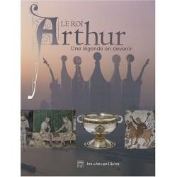 Le roi Arthur - Une légende en devenir