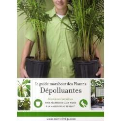Le guide Marabout des plantes dépolluantes - 55 fiches d'entretien pour planter de l'air frais à la maison ou au bureau