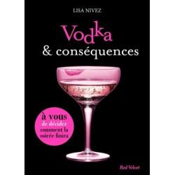 Vodka & conséquences - A vous de décider comment la soirée finira