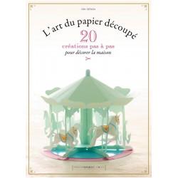 L'art du papier découpé - 20 créations pas à pas pour décorer la maison
