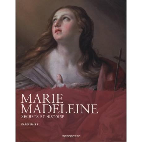 Marie-Madeleine - Secrets et histoire