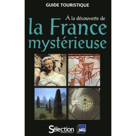A la découverte de la France mystérieuse