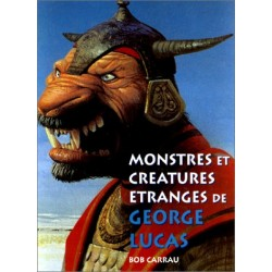 Monstres et créatures étranges de George Lucas
