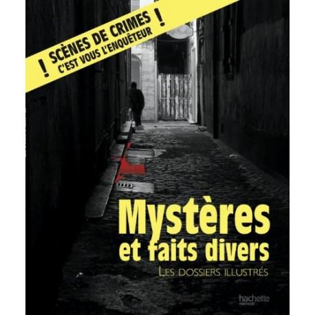 Mystères et faits divers - Les dossiers illustrés