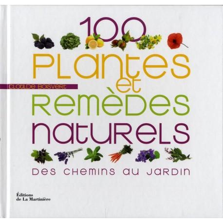 100 plantes et remèdes naturels - Des chemins au jardin