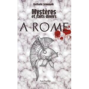 Mystères et faits divers à Rome