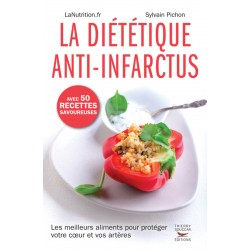 La diététique anti-infarctus - Les meilleurs aliments pour protéger votre cœur et vos artères