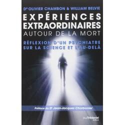 Expériences extraordinaires autour de la mort - Réflexion d'un psychiatre sur la science et l'au-delà