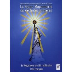 La Franc-Maçonnerie du siècle des Lumières - Le Régulateur du IIIe Millénaire, Rite Français