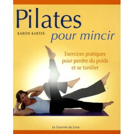 Pilates pour mincir - Exercices pratiques pour perdre du poids et se tonifier