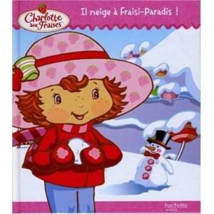Charlotte aux Fraises - Il neige à Fraisi-Paradis !