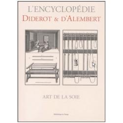 L'encyclopédie Diderot et D'Alembert - Art de la soie