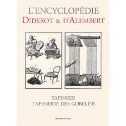 L'encyclopédie Diderot et D'Alembert - Tapissier et tapisserie des Gobelins