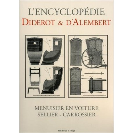 L'encyclopédie Diderot et D'Alembert - Menusier En Voiture - Sellier - Carrossier