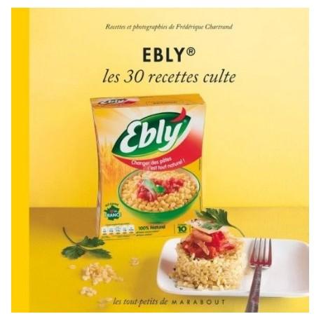 Ebly - Les 30 recettes culte