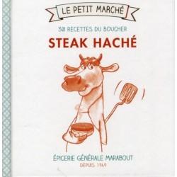 Le petit marché - Steak haché - 30 recettes du boucher