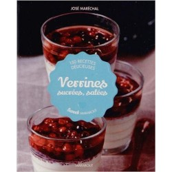 Verrines sucrées, salées - 150 recettes délicieuses