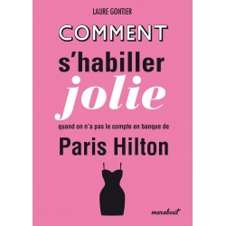 Comment s'habiller jolie sans avoir le compte en banque de Paris Hilton